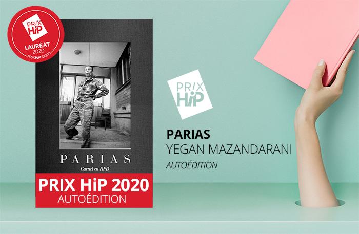 """Lauréat du Prix HiP 2020 catégorie """"Autoédition"""" :  Parias, de Yegan Mazandarani"""