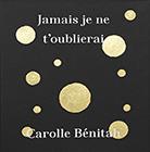 """Lauréat du Prix HiP 2020 catégorie """"Monographie artistique"""" : Jamais je ne t'oublierai, de Carolle Bénitah (L'Artière)"""