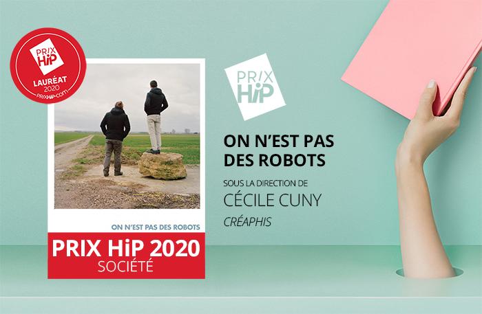 """Lauréat du Prix HiP 2020 catégorie """"Société"""" : On n'est pas des robots, sous la direction de Cécile Cuny (Créaphis)"""