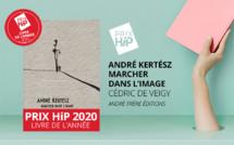 """Lauréat du Prix HiP 2020 catégorie """"Livre de l'année"""" : André Kertész, marcher dans l'image, de Cédric de Veigy (André Frère éditions)"""
